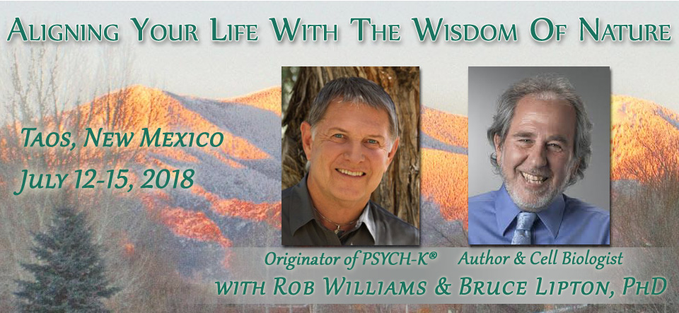 2018 Retreat with Rob Williams and Bruce Lipton PhD